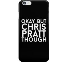 Chris Pratt - White Text iPhone Case/Skin
