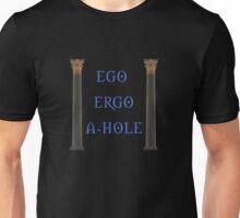 Ego Ergo A-Hole Unisex T-Shirt