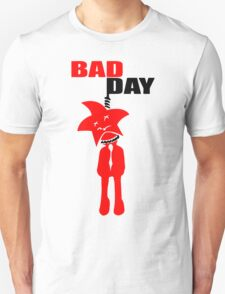 Bad Day T-Shirt