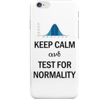 Keep Calm and Test for Normality Normal Bell Curve for Data Science Geeks and Scientists iPhone Case/Skin