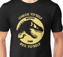 Check Yo'Self before You Rex Yo'Self Unisex T-Shirt