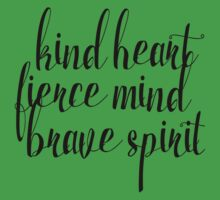 Kind Heart. Fierce Mind. Brave Spirit Kids Tee