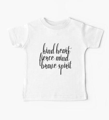 Kind Heart. Fierce Mind. Brave Spirit Baby Tee