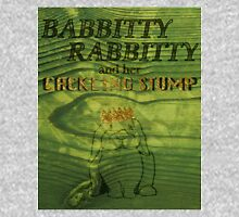 Babbitty Rabbitty and her Cackling Stump Unisex T-Shirt