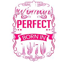 Perfect woman born in  1970 - 46th birthday Photographic Print