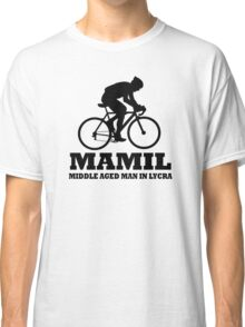 MAMIL Middle Aged Man In Lycra Cycling Shirt Classic T-Shirt