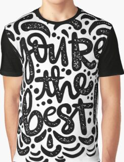 you're the best Graphic T-Shirt