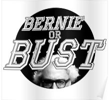 Bernie Or Bust Poster