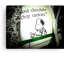 And Chocolate Chip Cookies Canvas Print