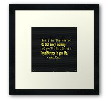 """Smile in the mirror.do that every morning and you'll ...inspirational quot"" -Yoko Ono  Framed Print"
