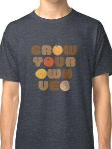 Grow your own veg Classic T-Shirt