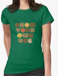 Grow your own veg Womens Fitted T-Shirt