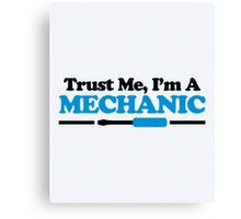 Trust Me, Mechanic Quote Canvas Print