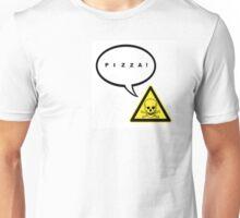 Pizza! Unisex T-Shirt