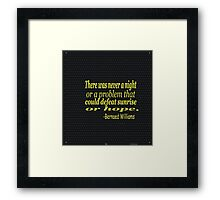 """""""There was never a night  or a problem that could defeat sunrise  or Hope."""" -Bernaed Williams Framed Print"""