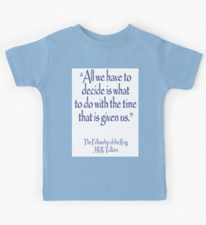 Tolkien, All we have to decide, The Fellowship of the Ring Kids Tee