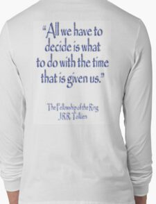 Tolkien, All we have to decide, The Fellowship of the Ring Long Sleeve T-Shirt