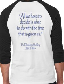Tolkien, All we have to decide, The Fellowship of the Ring Men's Baseball ¾ T-Shirt