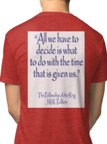 Tolkien, All we have to decide, The Fellowship of the Ring Tri-blend T-Shirt