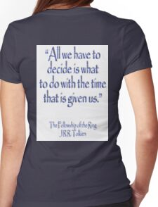 Tolkien, All we have to decide, The Fellowship of the Ring Womens Fitted T-Shirt