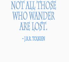 "J.R.R. Tolkien, ""Not all those who wander are lost."" on WHITE Unisex T-Shirt"
