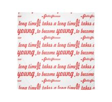 """It takes a long time to become young"".-Pablo Picasso ......INSPIRATIONAL QUOTE Scarf"