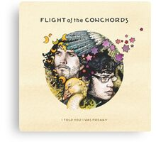 Flight of the Conchords - I Told You I Was Freaky Canvas Print