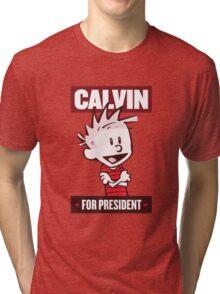 Calvin For President Tri-blend T-Shirt