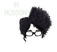 I'm Mossome Photographic Print