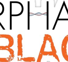 Orphan Is The New Black | ORPHAN BLACK/ORANGE IS THE NEW BLACK Sticker