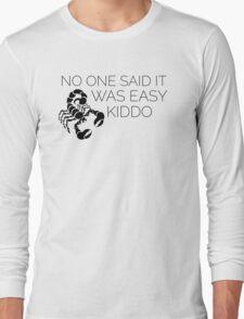 Orphan Black Scorpion - Nobody said winning would be easy kiddo Long Sleeve T-Shirt