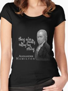 They are finally telling my story - Alexander Hamilton Fans Women's Fitted Scoop T-Shirt