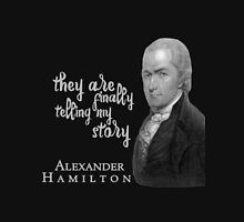 They are finally telling my story - Alexander Hamilton Fans Womens Fitted T-Shirt