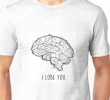 I Lobe You Unisex T-Shirt