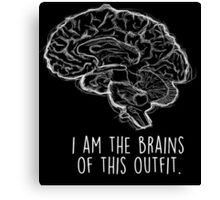 I Am the Brains of This Outfit Canvas Print