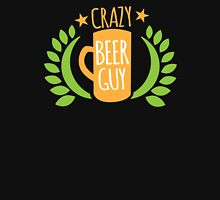 Crazy Beer Guy Unisex T-Shirt