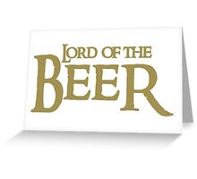 Lord of the BEER Greeting Card