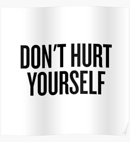DON'T HURT YOURSELF Poster