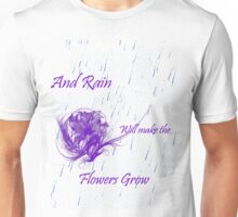 Flowers grow Unisex T-Shirt