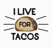 I live for tacos Kids Tee