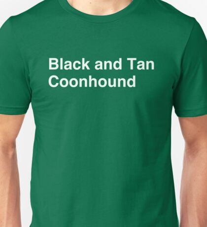 Black and Tan Coonhound Unisex T-Shirt