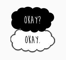 Okay? Okay. Unisex T-Shirt