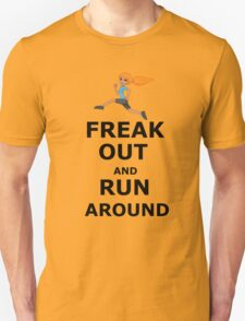 Freak out and Run around T-Shirt