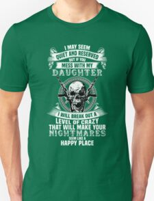 Don't Mess With My Daoughter, Military Dad Quotes T-Shirt