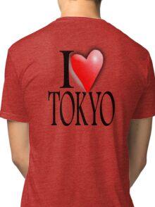 TOKYO, I LOVE TOKYO, Japan, Japanese City,  47 prefectures of Japan Tri-blend T-Shirt
