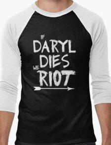 If Daryl dies we riot Men's Baseball ¾ T-Shirt