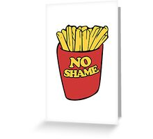 No shame in french fries Greeting Card
