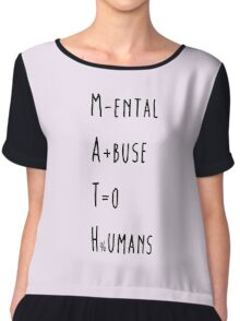 Mental Abuse To Humans Chiffon Top