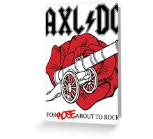 "Axl/DC ""For Rose About To Rock"" Greeting Card"