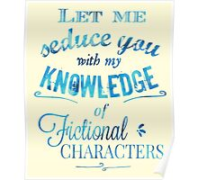 let me seduce you with my knowledge of FICTIONAL CHARACTERS Poster